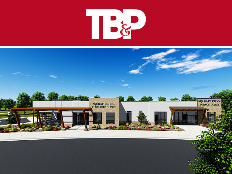 TB&P – NEA Baptist to Add Clinic Space for Pediatrics, Dermatology